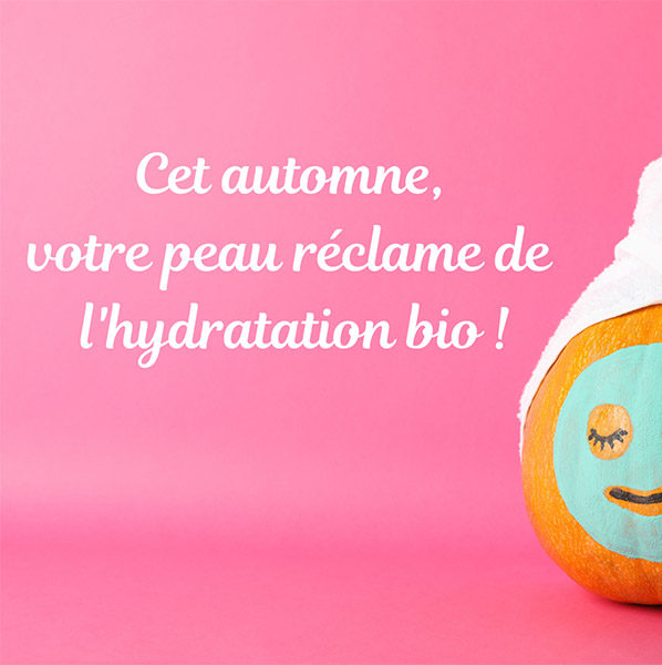 Cet automne notre peau réclame de l'hydratation bio